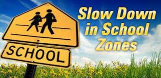 Slow Down in School Zones, Slow down sign